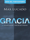 Gracia -Guiaa del participante (eBook): Mass que lo merecido, mucho ms que lo imaginado